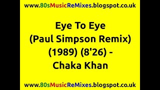 Eye To Eye (Paul Simpson Remix) - Chaka Khan | 80s Dance Music | 80s Club Mixes | 80s House Music