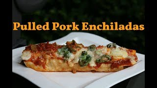 Pulled Pork Enchiladas - Tex-Mex Soulfood