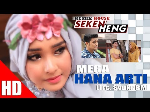 MEGA - HANA ARTI ( House Mix Bergek SEKEN HENG ) HD Video Quality 2017
