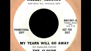 Clouds - MY TEARS WILL GO AWAY (Gold Star Studio)  (1964)