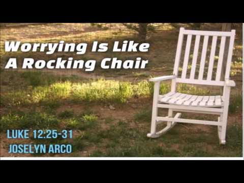 Worry Is Like A Rocking Chair Youtube