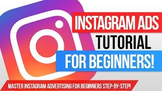 How To MASTER Instagram Ads For BEGINNERS In 2020 - The COMPLETE Instagram Advertising Tutorial