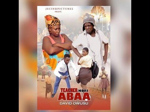 Download TEACHER KOFI ABAA 1 Latest 2016 Asante Akan Ghanaian Twi Movie