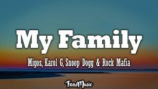Migos, KAROL G, Snoop Dogg & Rock Mafia – My Family (The Addams Family OST) (Lyrics, Letra)