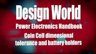 Coin Cell dimensional tolerance and battery holders