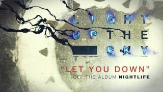 Light Up The Sky - Let You Down