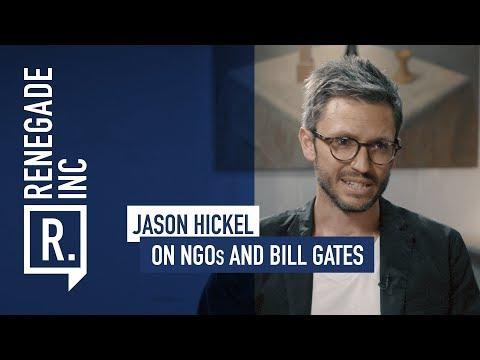 JASON HICKEL on NGOs and Bill Gates