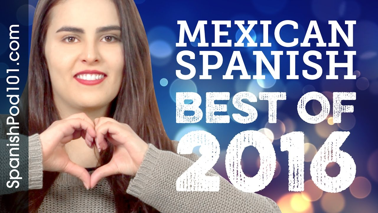 Learn Mexican Spanish in 16 minutes - The Best of 2016