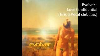 Evolver   Love Confidential Eric S Vocal club mix