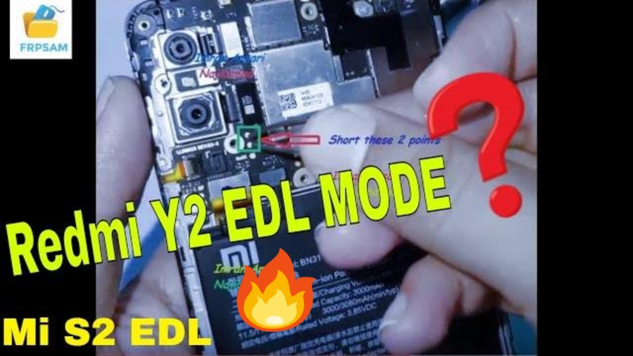How To EDL Mode Redmi Y2 Redmi S2 EDL Mode Mi Y2 Test Point,EPQD0