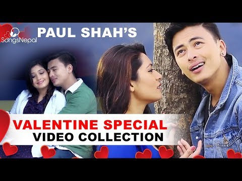 Valentine Special - Paul Shah Nepali Love Songs Collection |  Hit Nepali Songs 2018/2074