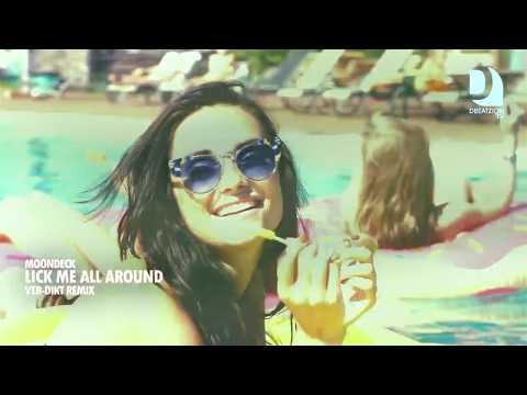 MoonDeck - Lick Me All Around (Ver-Dikt Remix) [FREE DOWNLOAD]