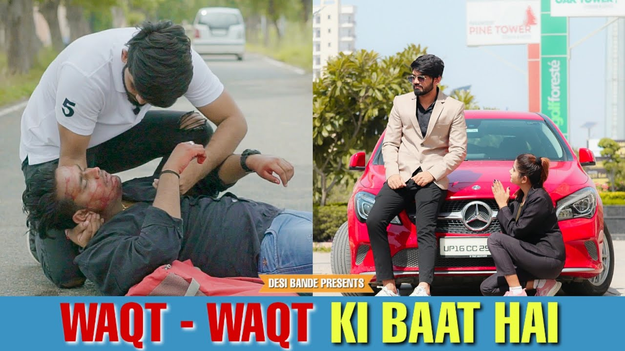 Waqt Waqt Ki Baat Hai | QISMAT | Be A Good Person | DESI BANDE
