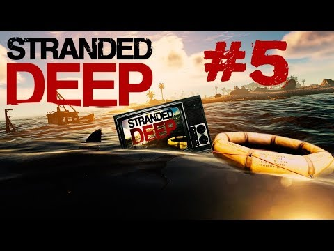 Let's Play: Stranded Deep - Part 5 SE5 - Stable Build 0.41.03  