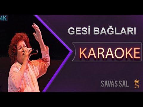 Gesi Bağları Karaoke 4k