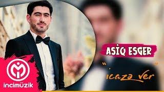 Asiq Esger Icaze Ver 2019 Dinlemeye Deyer