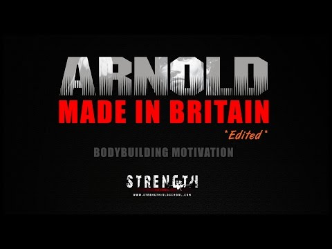 Arnold Schwarzenegger - Made In Britain - Bodybuilding Motivation