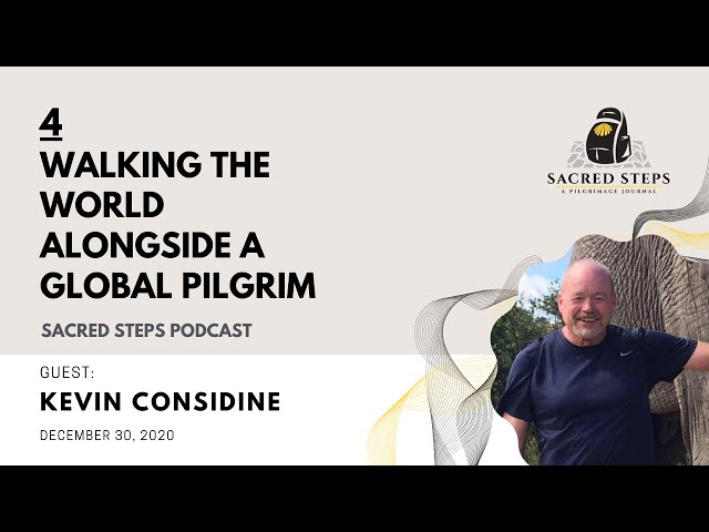 4: Interview with Global Pilgrim Kevin Considine