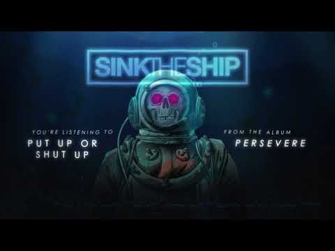 Sink The Ship - Put Up or Shut Up (OFFICIAL AUDIO)