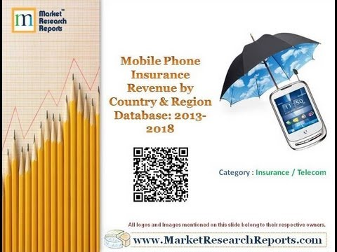 Mobile Phone Insurance Revenue by Country and Region Database: 2013-2018