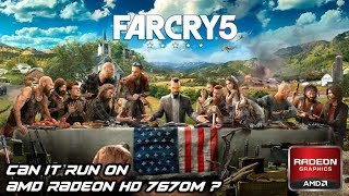 Can AMD Radeon HD 7670M run Far Cry 5 ?
