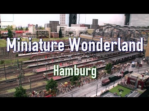 Miniatur Wunderland (Miniature Wonderland) , Hamburg