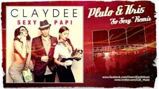 Claydee - Sexy Papi (Pluto & Kri5 ''So Sexy'' Remix)
