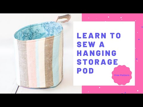 Learn to Sew Hanging Storage Pods