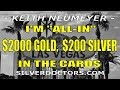 Keith Neumeyer: $2000 Gold & $200 Silver Prices In The Cards