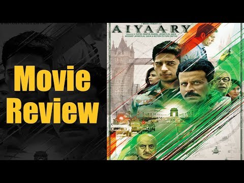 फ़िल्म रिव्यू Aiyaary | Film Review | Manoj Bajpai | Siddharth Malhotra | Anupam Kher | Neeraj Pandey