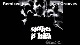 De La Soul - Stakes Is High [ Josh Grooves Remix ]