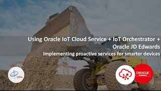 Integrating Oracle IoT Cloud Service with JD Edwards E1 Applications using IoT Orchestrator