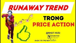 Runaway Trend Trong Price Action - Dạng Xu Hướng Cực Mạnh Và Cách Kiếm Lợi Nhuận