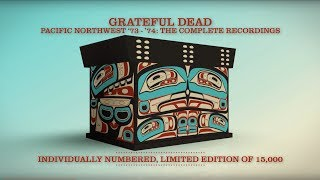 Grateful Dead - Pacific Northwest 73-74: The Complete Recordings (Unboxing Video)