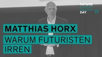 Matthias Horx: Warum Futuristen irren (müssen) // Future Expert Day 17
