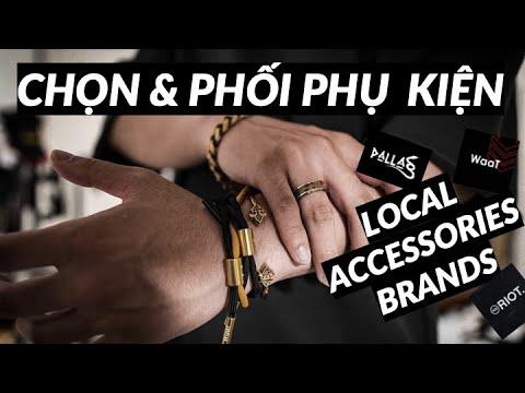 Chọn và phối phụ kiện như thế nào? | Local accessories brands.