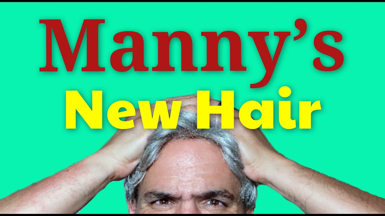 Manny's New Hair