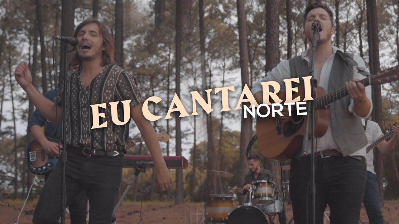 NORTE - Eu Cantarei  // Clipe Oficial //