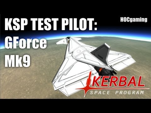 KSP Test Pilot: GForce Mk9 (AsceGaming)