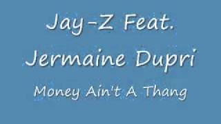 "Jay-Z feat. Jermaine Dupri ""Money Ain"