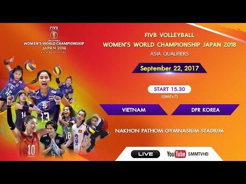 Vietnam vs DPR Korea | FIVB Women's WCH Japan 2018 Asia qualifier | 15.30 Sep 22, 2017