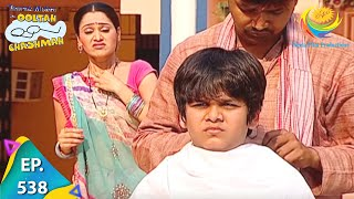 Taarak Mehta Ka Ooltah Chashmah - Episode 538 - Full Episode