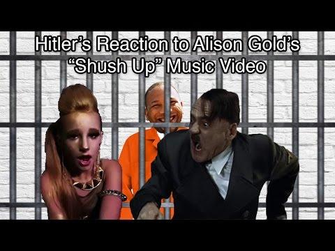 """Hitler's Reaction to Alison Gold's """"Shush Up"""" Music Video"""