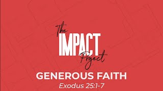 The Impact Project: Generous Faith