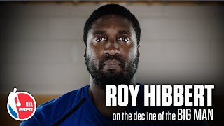 Roy Hibbert's exclusive ESPN interview on the decline of the Big Man in the NBA