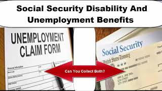 Collecting Unemployment And Applying For Disability Benefits