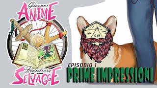 ANIME SELVAGGE: Prime Impressioni