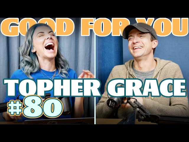 Ep #80: TOPHER GRACE | Good For You Podcast with Whitney Cummings