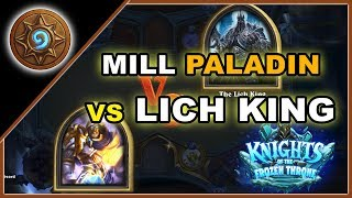 Hearthstone: MILL PALADIN VS THE LICH KING!