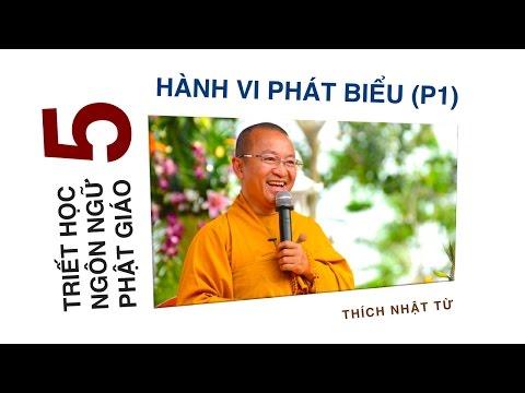 Triết học ngôn ngữ Phật giáo 05: Hành vi phát biểu - Phần 1 (22/05/2012) Thích Nhật Từ